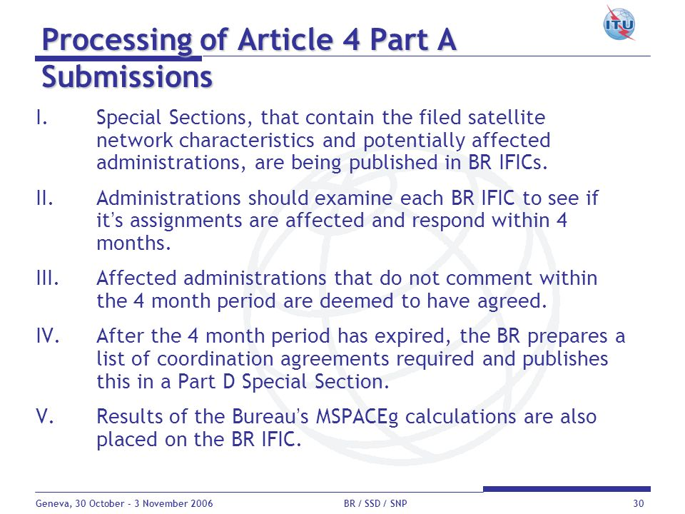 Geneva, 30 October - 3 November 2006 BR / SSD / SNP30 Processing of Article 4 Part A Submissions I.Special Sections, that contain the filed satellite