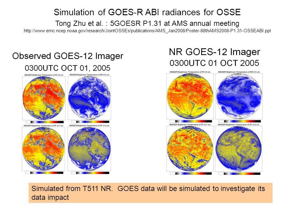 Simulation of GOES-R ABI radiances for OSSE Tong Zhu et al.