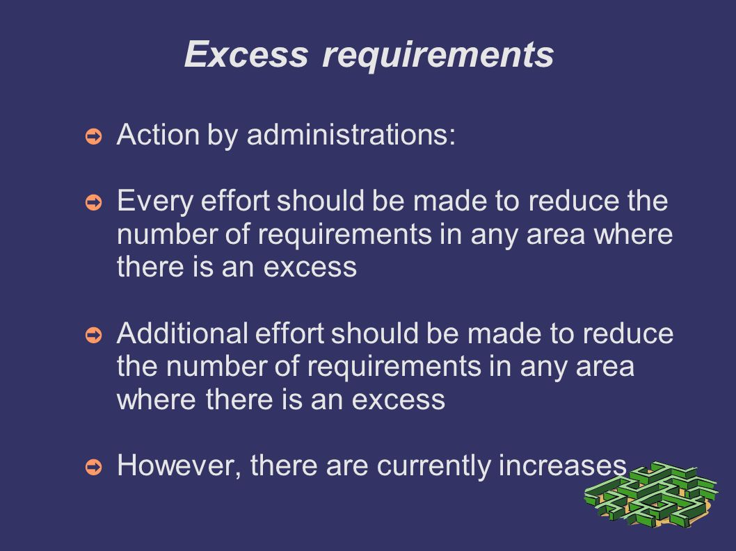 Excess requirements Action by administrations: Every effort should be made to reduce the number of requirements in any area where there is an excess A