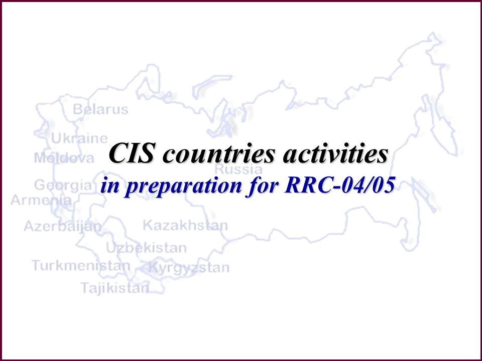 CIS countries activities in preparation for RRC-04/05
