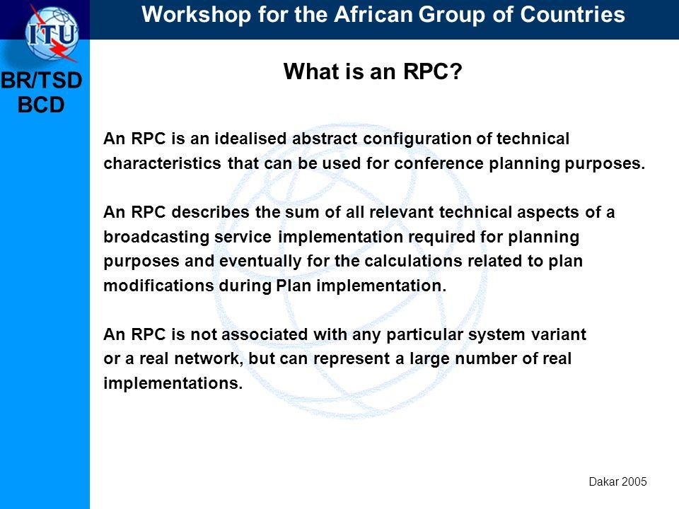 BR/TSD Dakar 2005 BCD Why use an RPC.