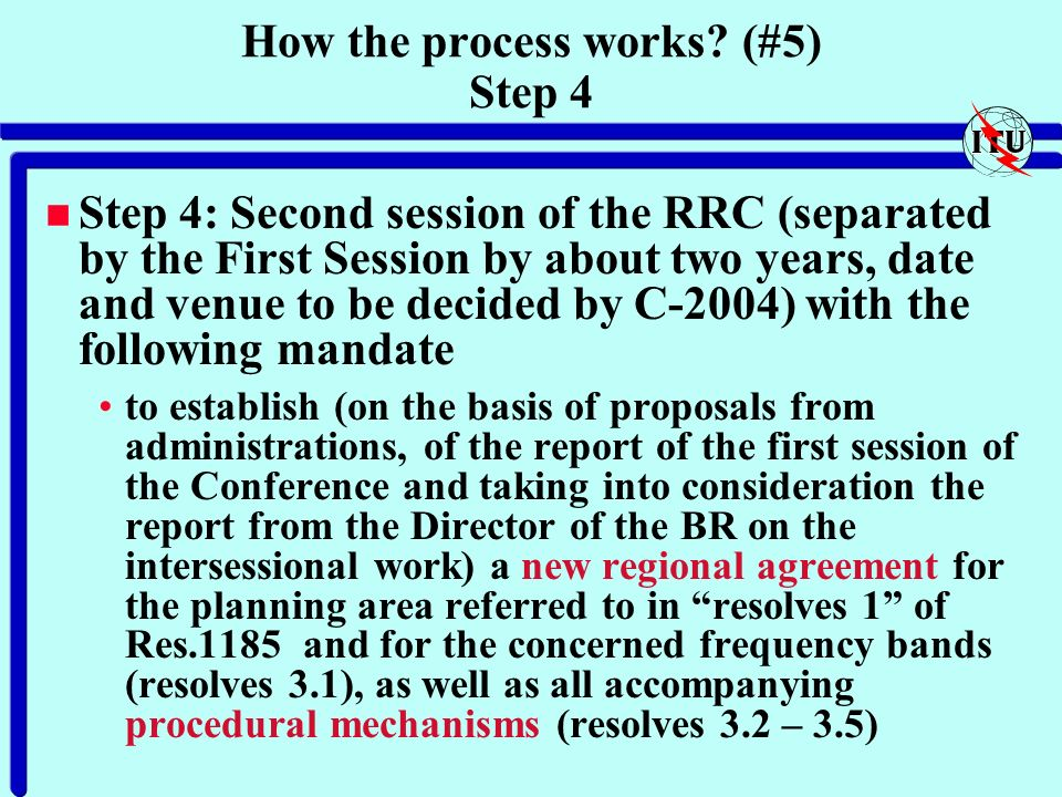 How the process works? (#5) Step 4 n Step 4: Second session of the RRC (separated by the First Session by about two years, date and venue to be decide