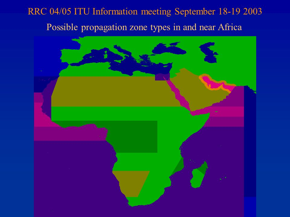 RRC 04/05 ITU Information meeting September 18-19 2003 Possible propagation zone types in and near Africa