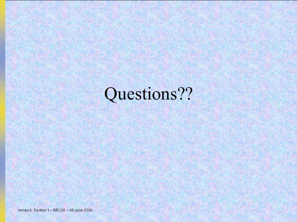 Annex 4, Section 1 – RRC06 – 06 June 2006 Questions