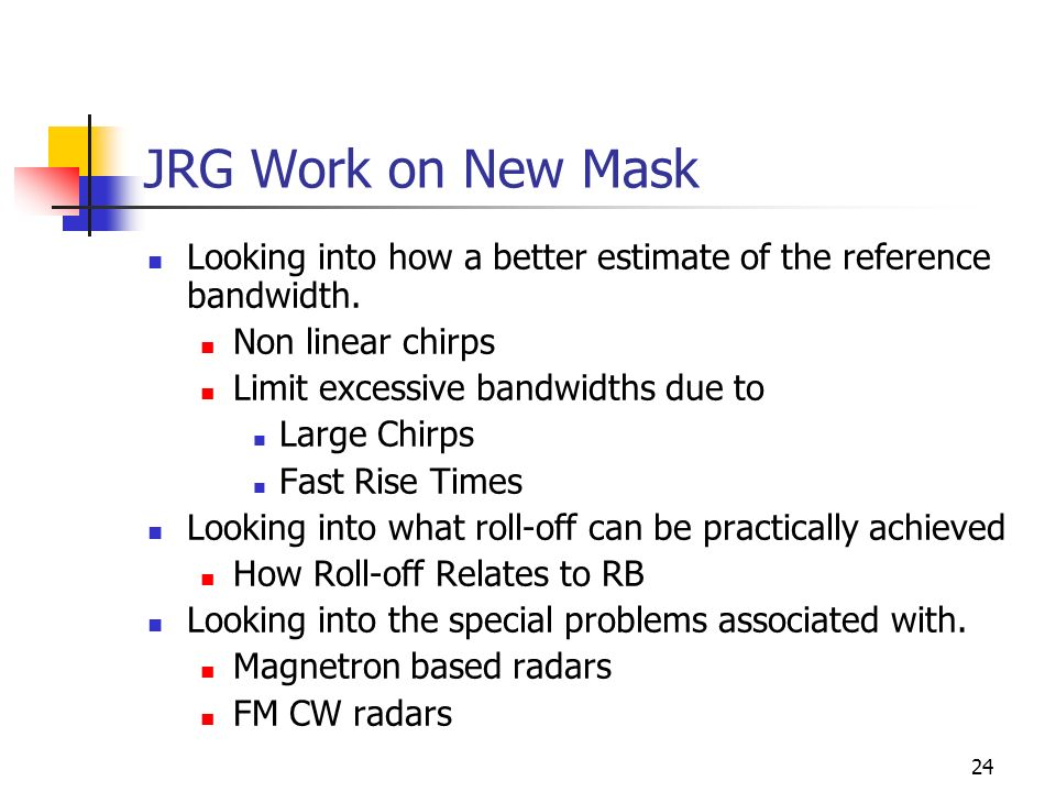 24 JRG Work on New Mask Looking into how a better estimate of the reference bandwidth.