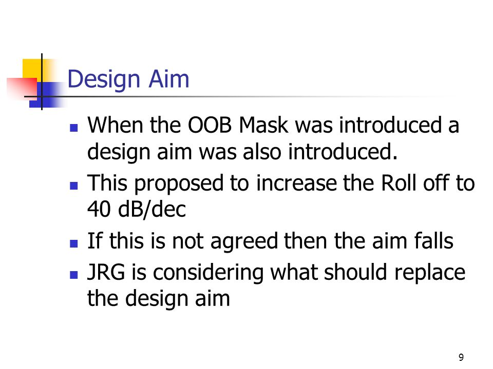 9 Design Aim When the OOB Mask was introduced a design aim was also introduced.