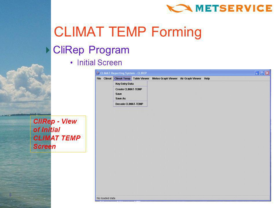 8 CLIMAT TEMP Forming CliRep Program Initial Screen CliRep - View of Initial CLIMAT TEMP Screen