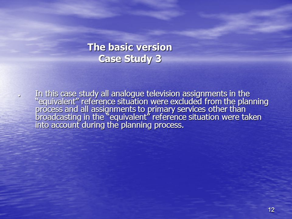 12 The basic version Case Study 3.