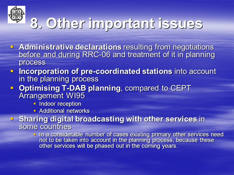8. Other important issues Administrative declarations resulting from negotiations before and during RRC-06 and treatment of it in planning process Adm