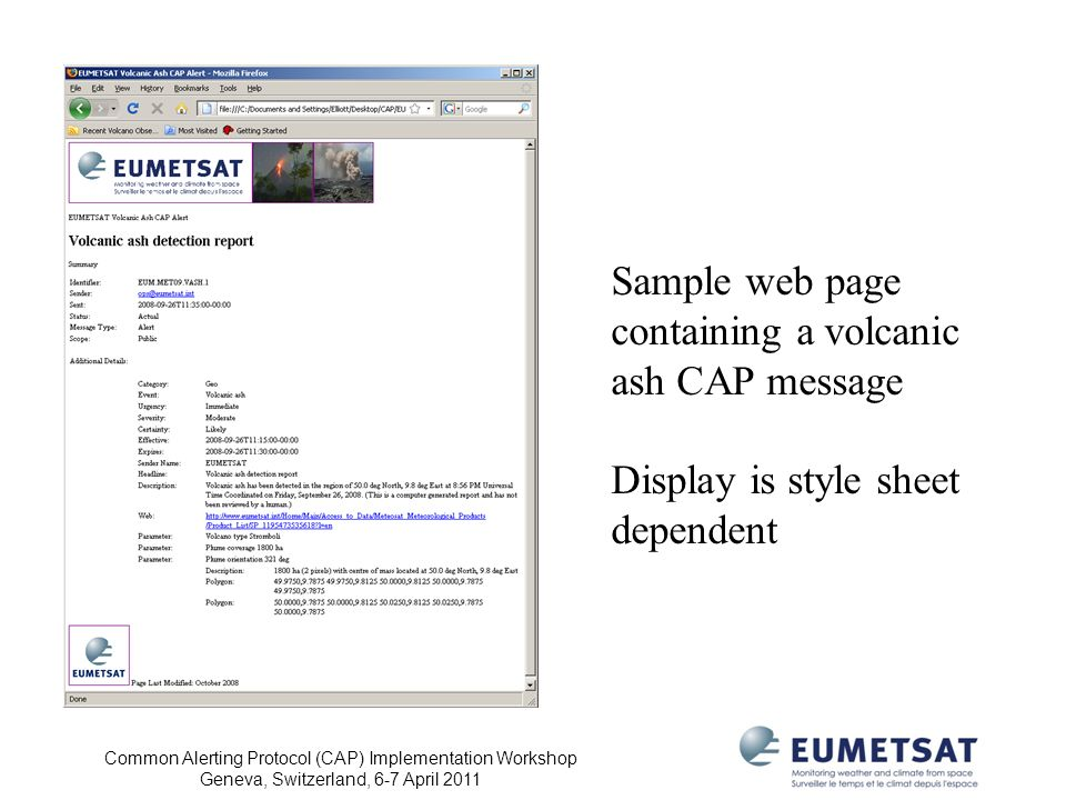 Common Alerting Protocol (CAP) Implementation Workshop Geneva, Switzerland, 6-7 April 2011 Sample web page containing a volcanic ash CAP message Display is style sheet dependent