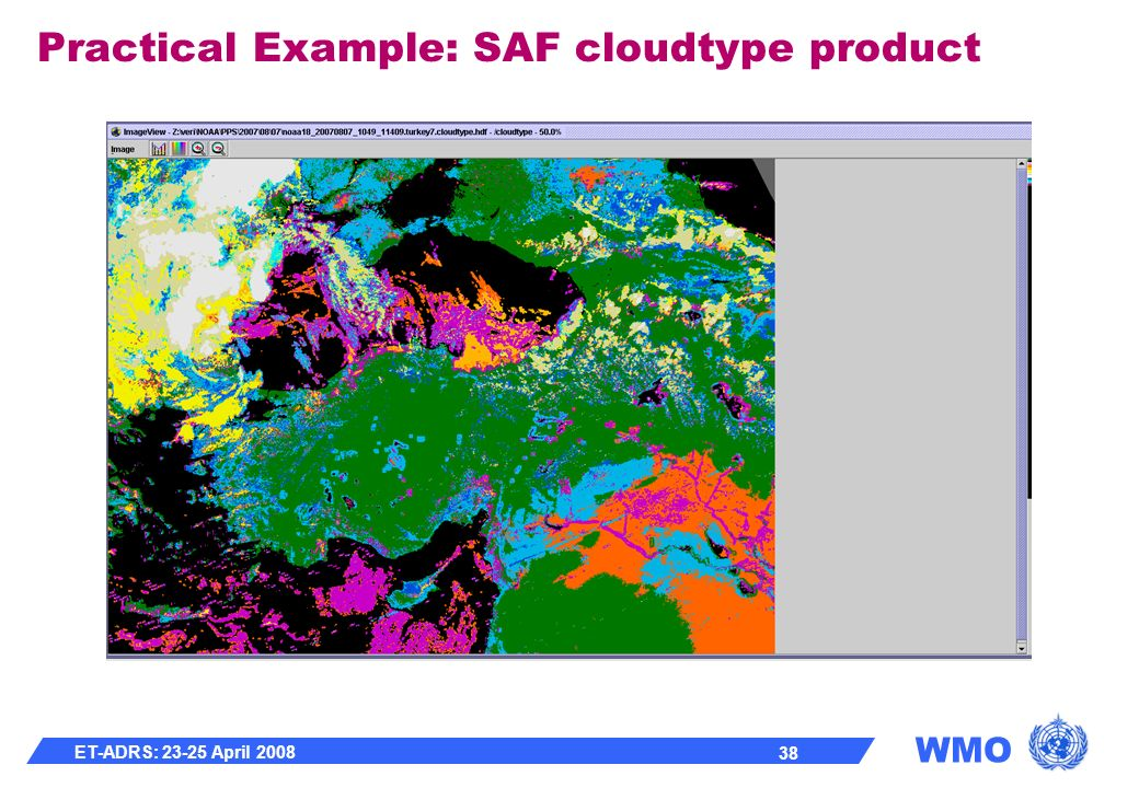 WMO ET-ADRS: 23-25 April 2008 38 Practical Example: SAF cloudtype product