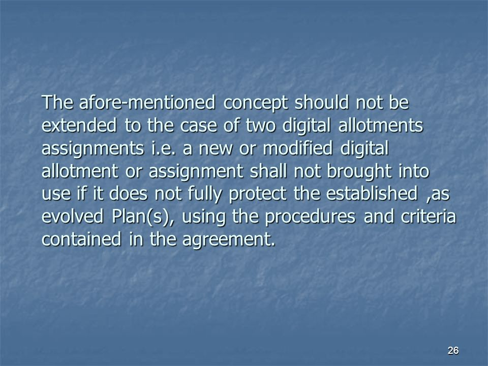 26 The afore-mentioned concept should not be extended to the case of two digital allotments assignments i.e.