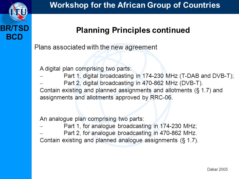 BR/TSD Dakar 2005 BCD Planning Principles continued Equitable access Workshop for the African Group of Countries
