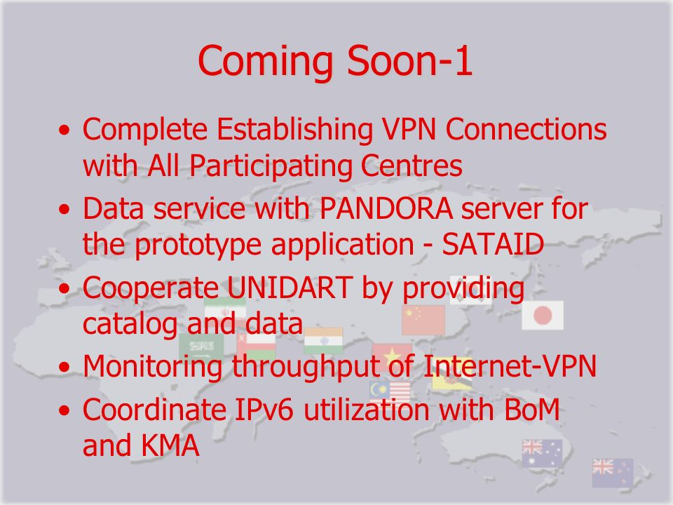 Coming Soon-1 Complete Establishing VPN Connections with All Participating Centres Data service with PANDORA server for the prototype application - SA