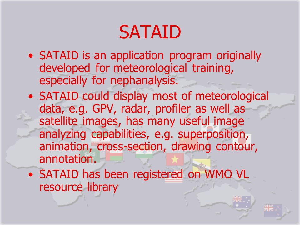 SATAID SATAID is an application program originally developed for meteorological training, especially for nephanalysis. SATAID could display most of me