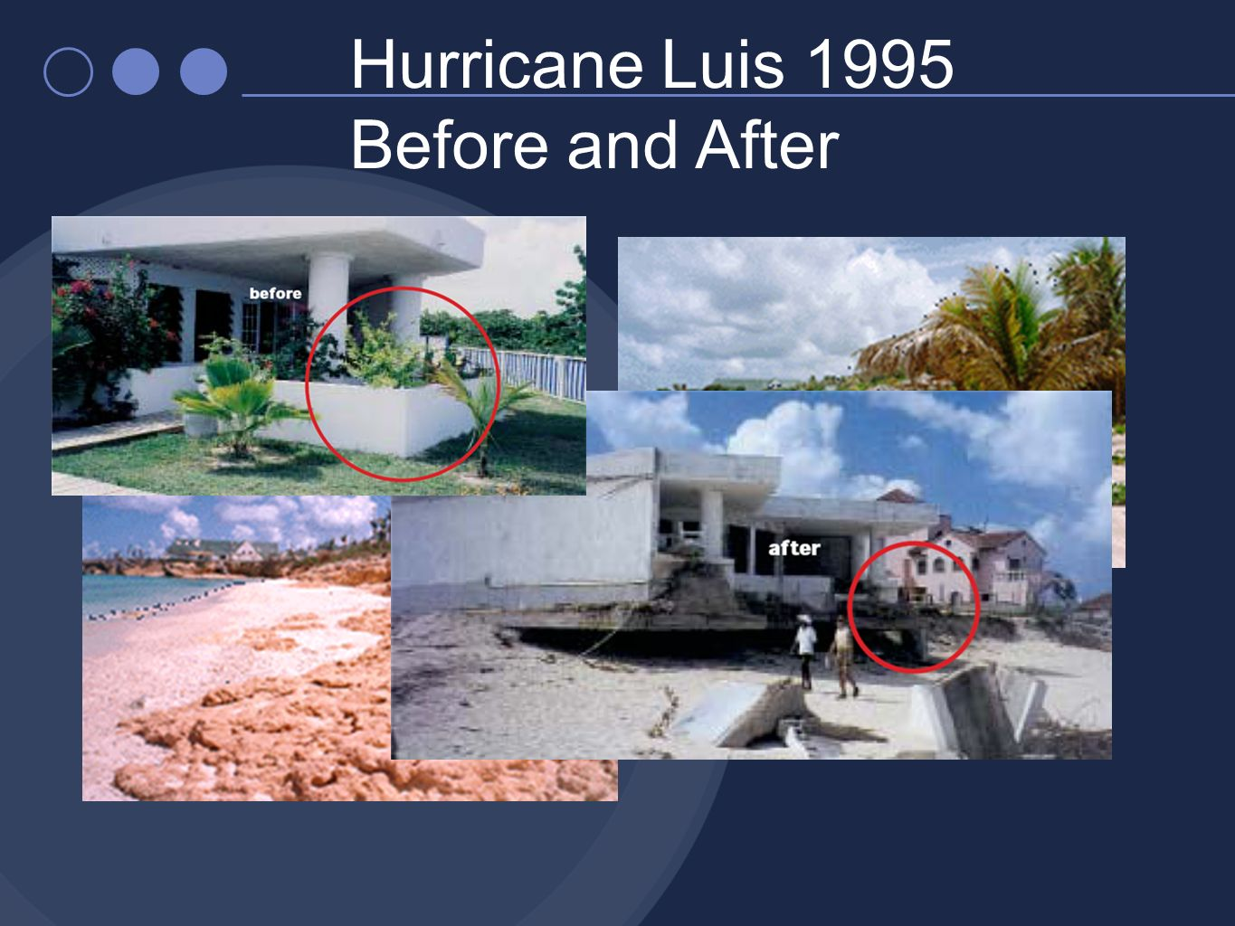 Hurricane Luis 1995 Before and After Source: UNESCO CSI