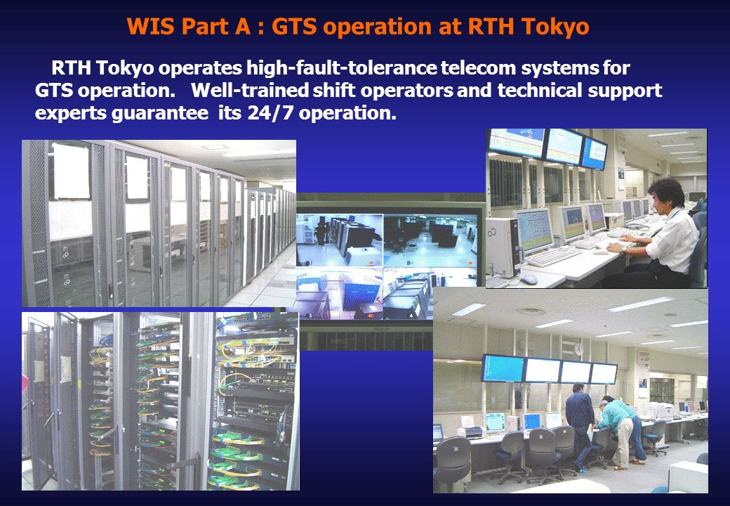 WIS Part A : GTS operation at RTH Tokyo RTH Tokyo operates high-fault-tolerance telecom systems for GTS operation.