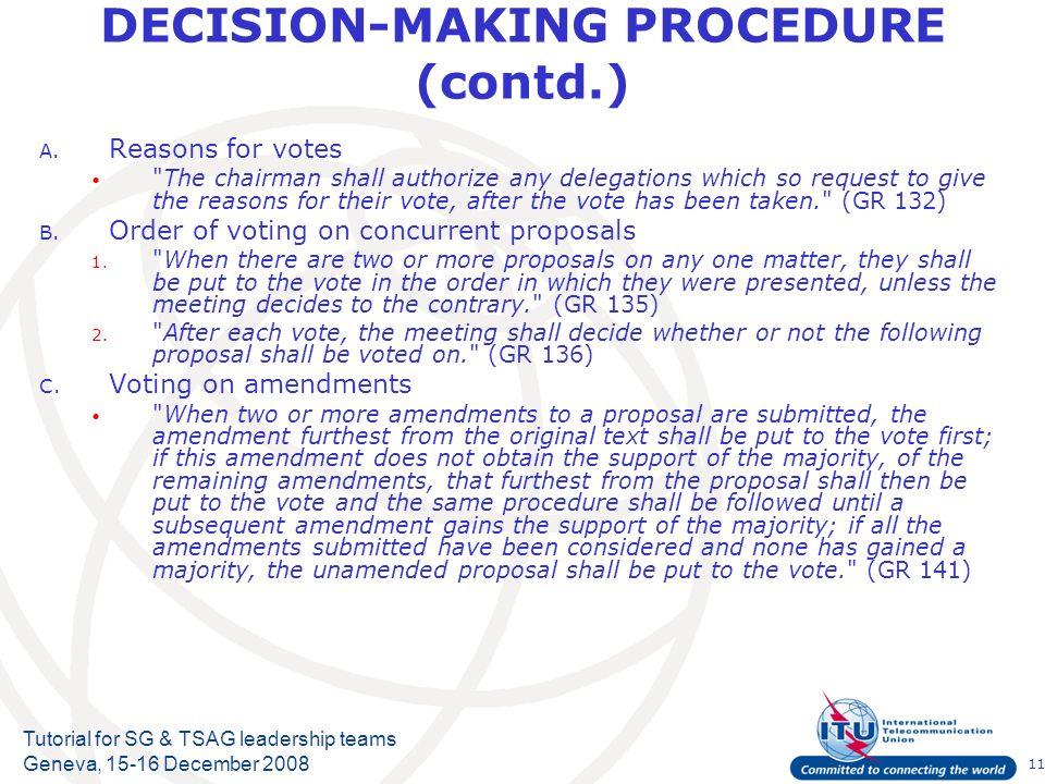 11 Tutorial for SG & TSAG leadership teams Geneva, 15-16 December 2008 DECISION-MAKING PROCEDURE (contd.) A. Reasons for votes