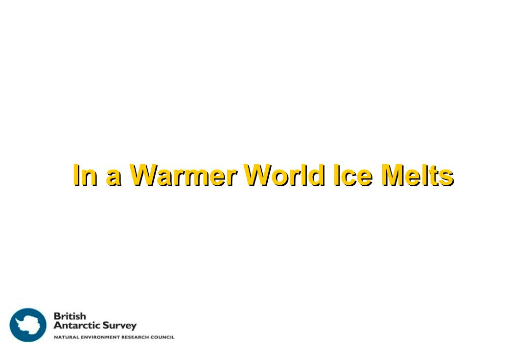 In a Warmer World Ice Melts