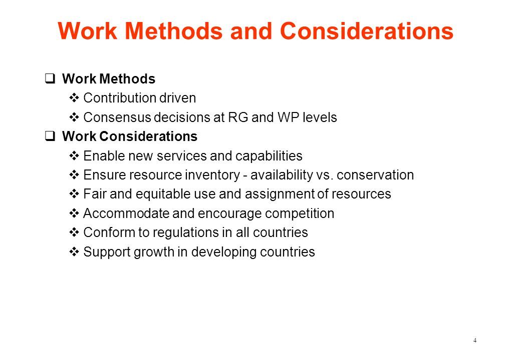 4 Work Methods and Considerations qWork Methods vContribution driven vConsensus decisions at RG and WP levels qWork Considerations vEnable new service