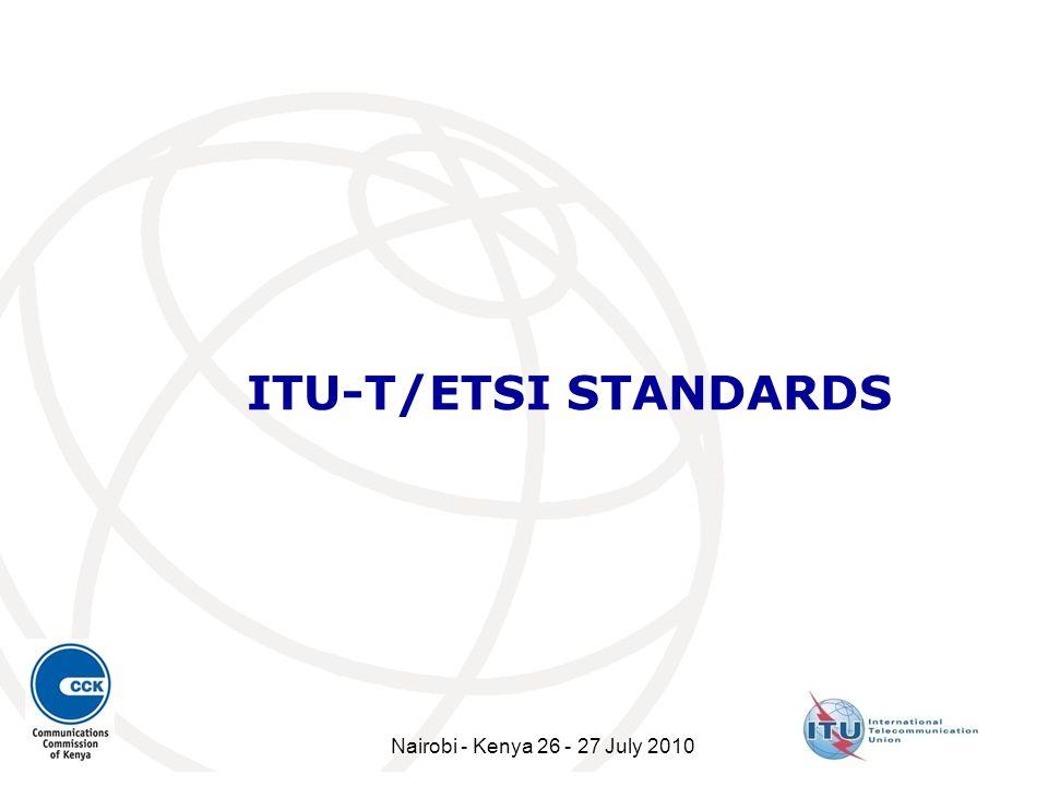 ITU-T/ETSI STANDARDS Nairobi - Kenya 26 - 27 July 2010