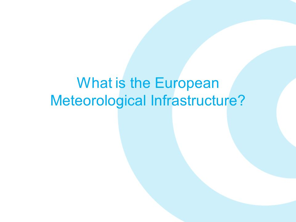 What is the European Meteorological Infrastructure