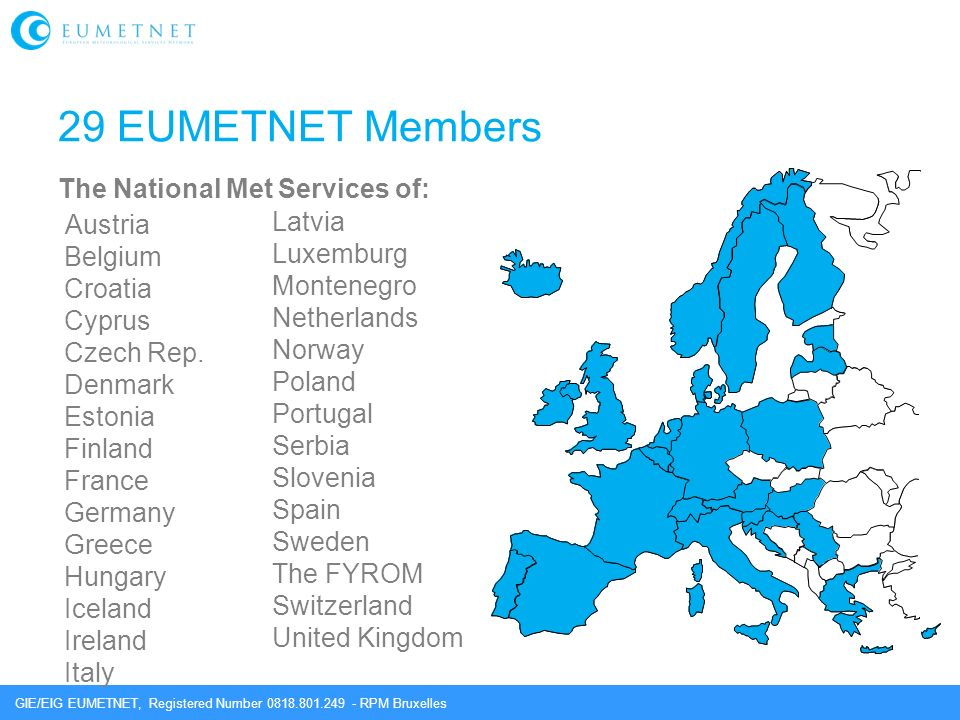 GIE/EIG EUMETNET, Registered Number 0818.801.249 - RPM Bruxelles Austria Belgium Croatia Cyprus Czech Rep. Denmark Estonia Finland France Germany Gree