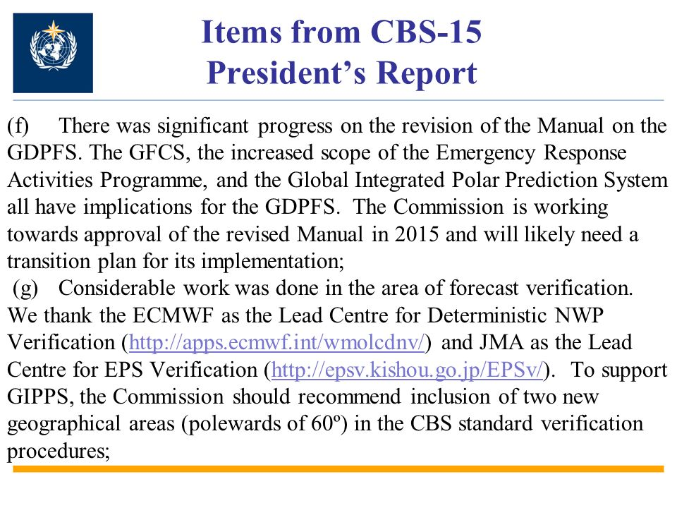 Items from CBS-15 Presidents Report (f)There was significant progress on the revision of the Manual on the GDPFS.