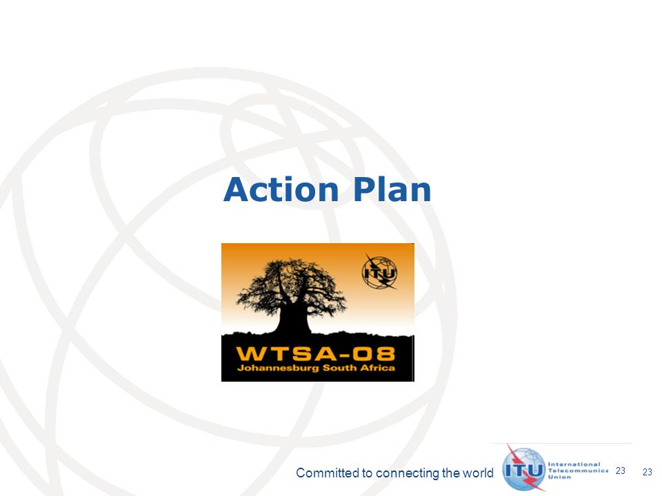Committed to connecting the world 23 Action Plan