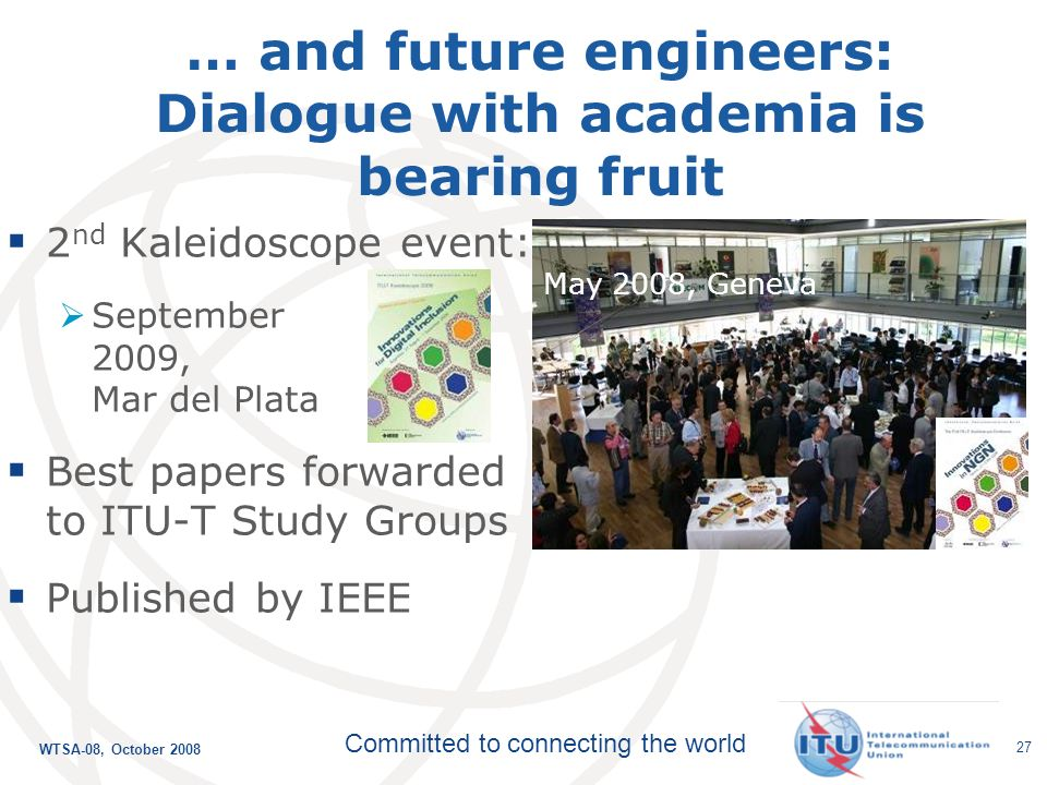 WTSA-08, October 2008 Committed to connecting the world 26 Technology watch: Scouting out future technologies … Recent papers: Remote collaboration to
