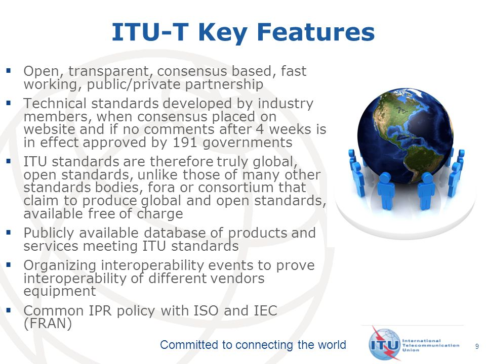 Committed to connecting the world 20 ITU recognizes dedication to accessibility cause All new ITU-T Recommendations will be checked against accessibility criteria 2008: World Telecom & Information Society Day Helped raise awareness of the possibilities that ICTs can bring to all.