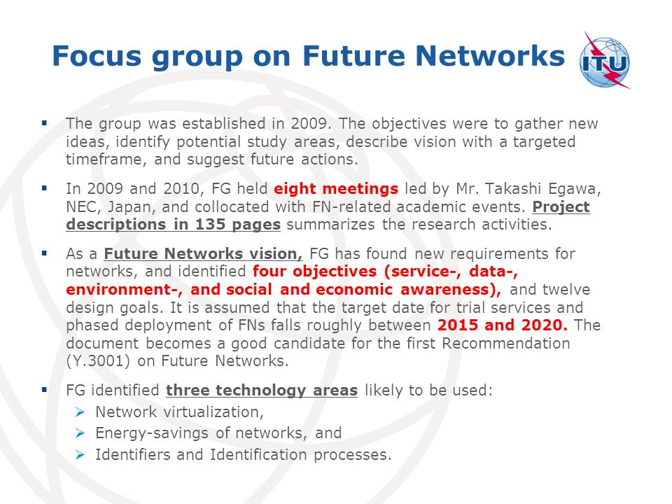 Focus group on Future Networks The group was established in 2009.