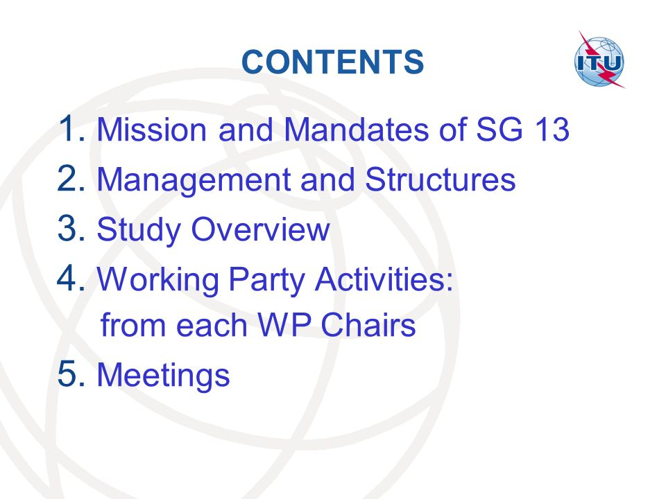 CONTENTS 1.Mission and Mandates of SG 13 2. Management and Structures 3.