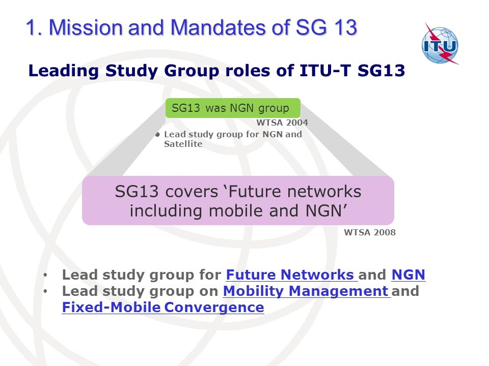 1.Mission and Mandates of SG 13 1.