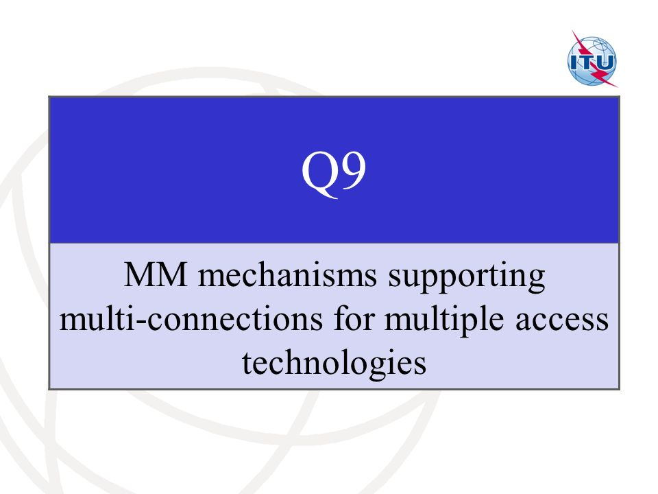 Q9 MM mechanisms supporting multi-connections for multiple access technologies