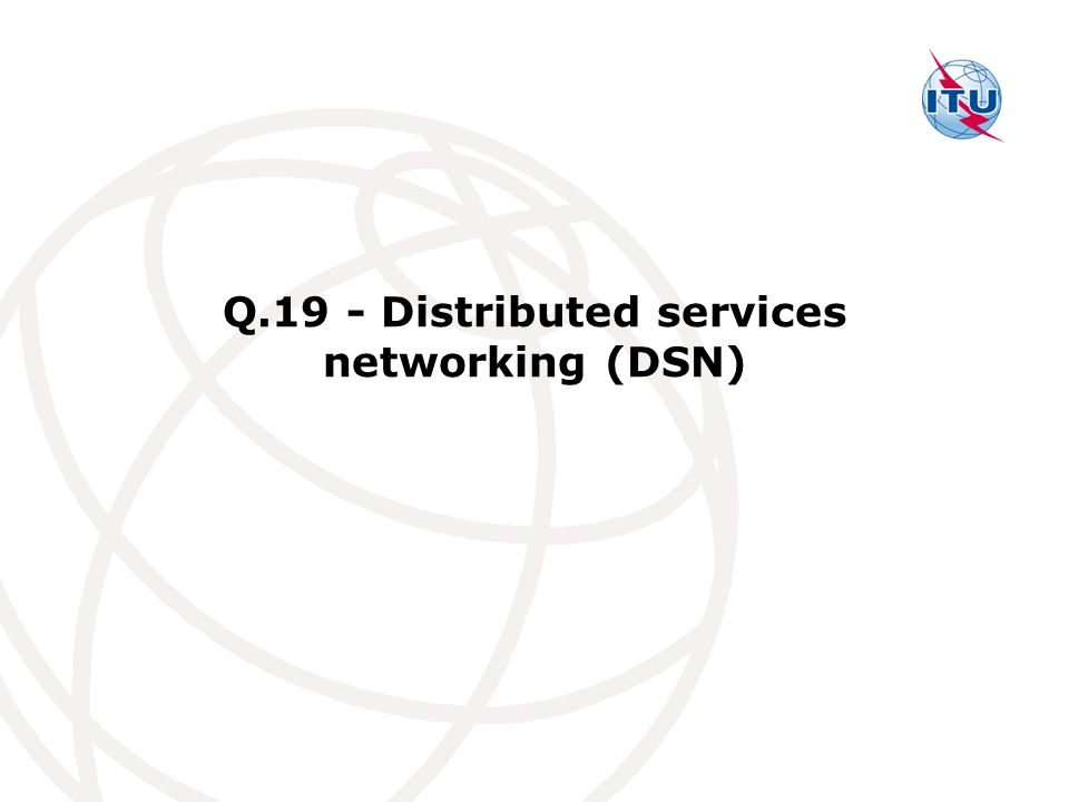 Q.19 - Distributed services networking (DSN)