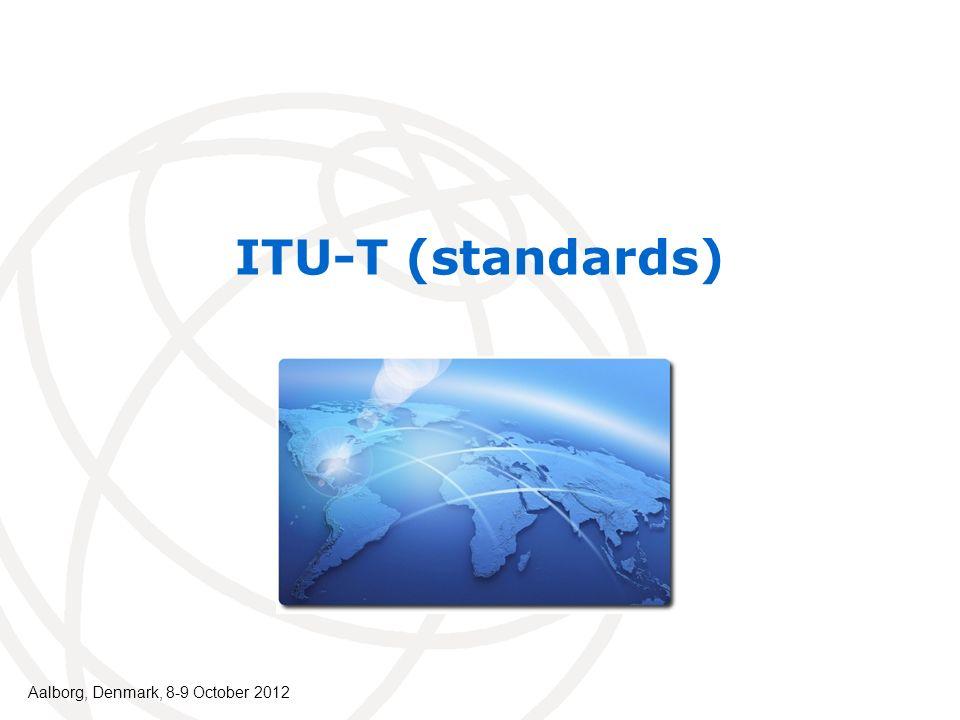 ITU-T (standards) Aalborg, Denmark, 8-9 October 2012