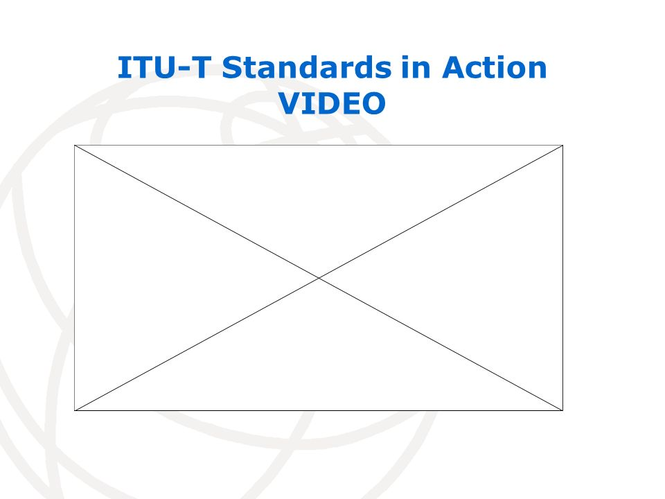 ITU-T Standards in Action VIDEO