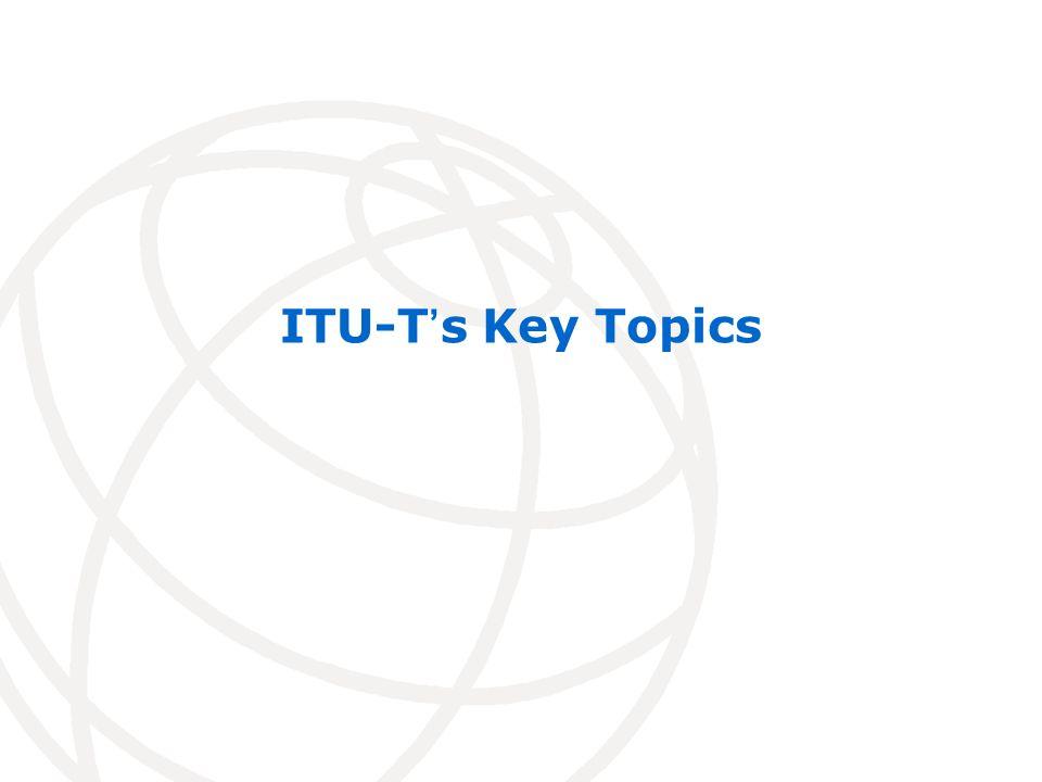 ITU-Ts Key Topics