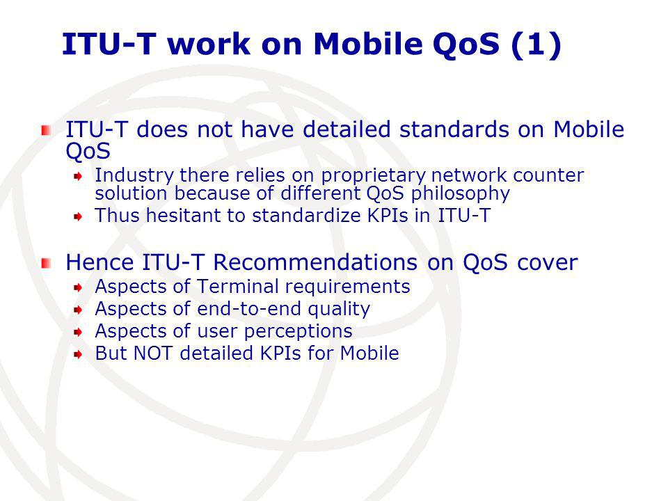 ETSI work on Mobile QoS ETSI STQ and its sub-committee STQ MOBILE are considering end-to-end aspects and benchmarking for Mobile QoS Published a series of concise and globally recognized standards