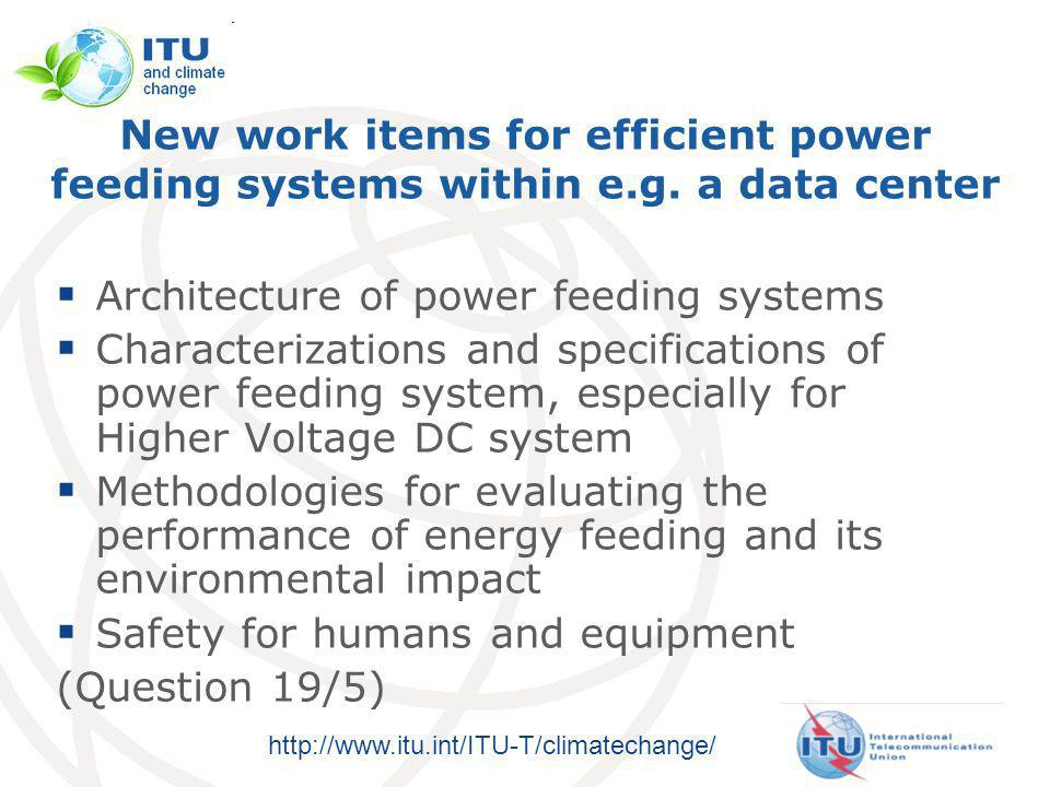 http://www.itu.int/ITU-T/climatechange/ New work items for efficient power feeding systems within e.g.