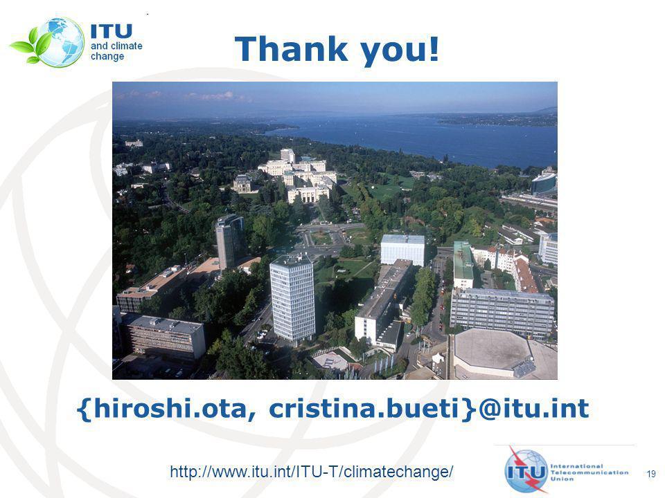http://www.itu.int/ITU-T/climatechange/ 19 {hiroshi.ota, cristina.bueti}@itu.int Thank you!