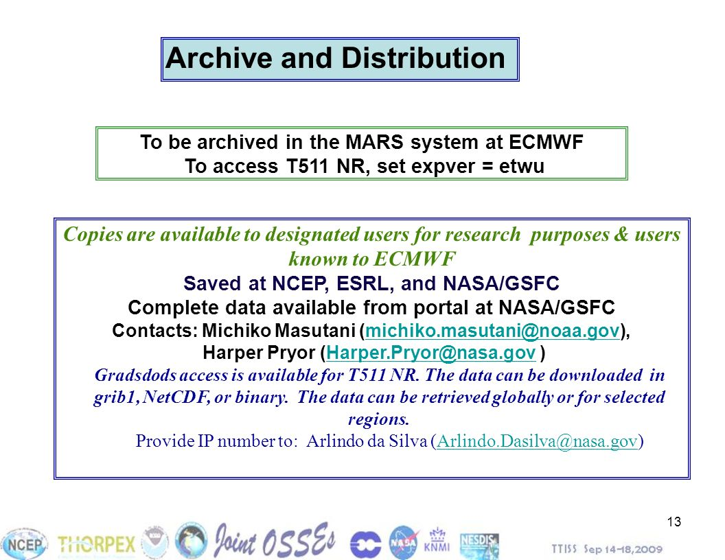 13 To be archived in the MARS system at ECMWF To access T511 NR, set expver = etwu Copies are available to designated users for research purposes & us