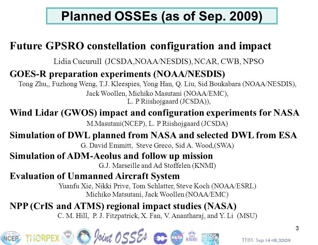 3 Future GPSRO constellation configuration and impact Lidia Cucurull (JCSDA,NOAA/NESDIS), NCAR, CWB, NPSO GOES-R preparation experiments (NOAA/NESDIS)
