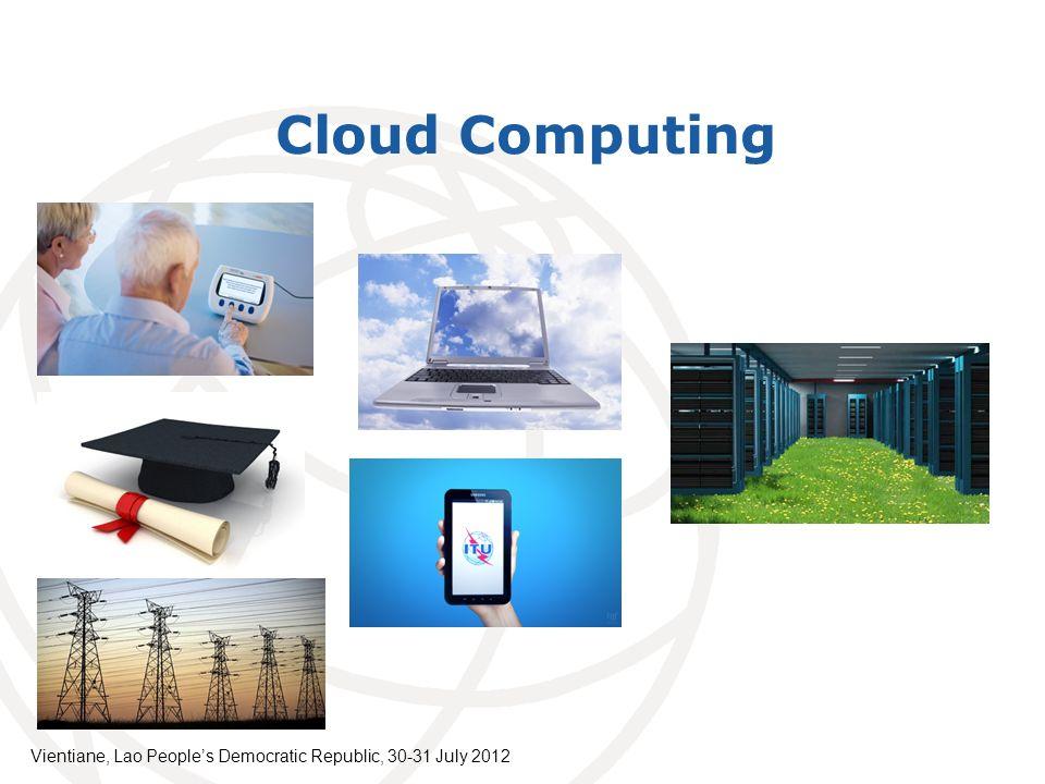 Cloud Computing Vientiane, Lao Peoples Democratic Republic, 30-31 July 2012