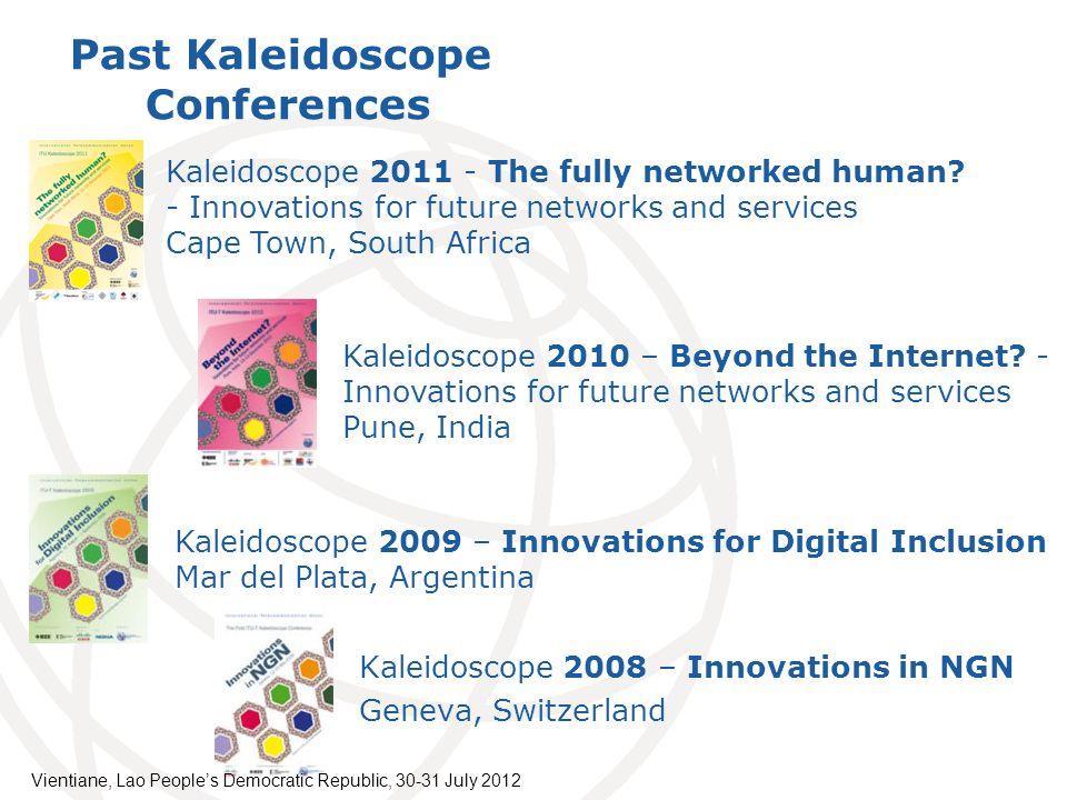 Kaleidoscope 2008 – Innovations in NGN Geneva, Switzerland Past Kaleidoscope Conferences Kaleidoscope 2010 – Beyond the Internet.