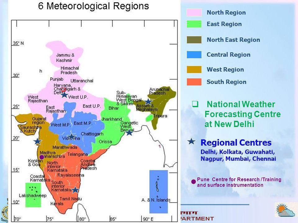 North Region Central Region South Region West Region East Region North East Region Regional Centres Delhi, Kolkata, Guwahati, Nagpur, Mumbai, Chennai