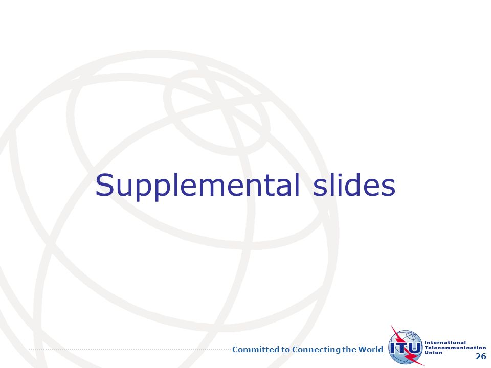 Committed to Connecting the World Supplemental slides 26