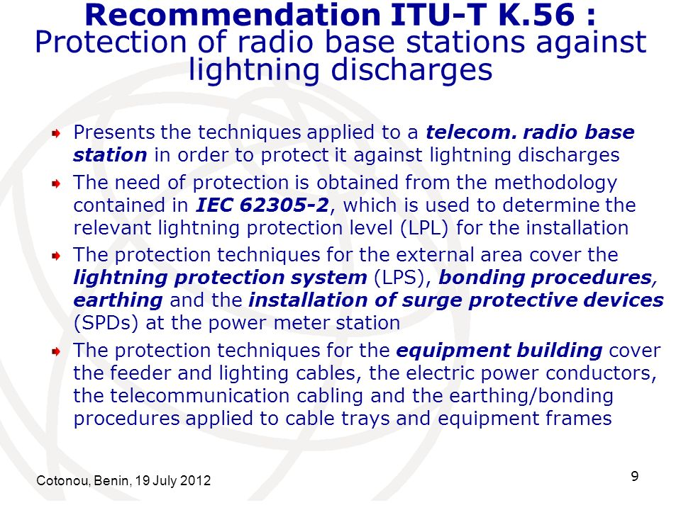 Recommendation ITU-T K.56 : Protection of radio base stations against lightning discharges Presents the techniques applied to a telecom.