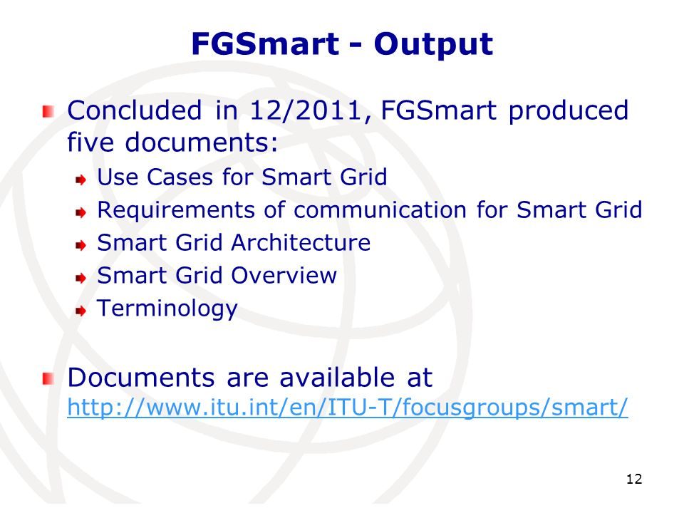 FGSmart - Output Concluded in 12/2011, FGSmart produced five documents: Use Cases for Smart Grid Requirements of communication for Smart Grid Smart Gr